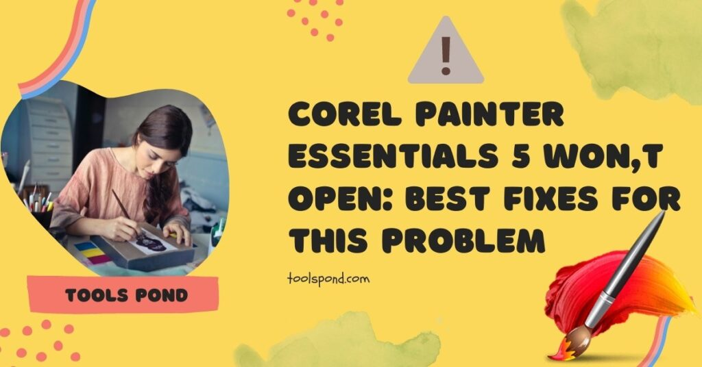Corel Painter Essentials 5 Won't Open