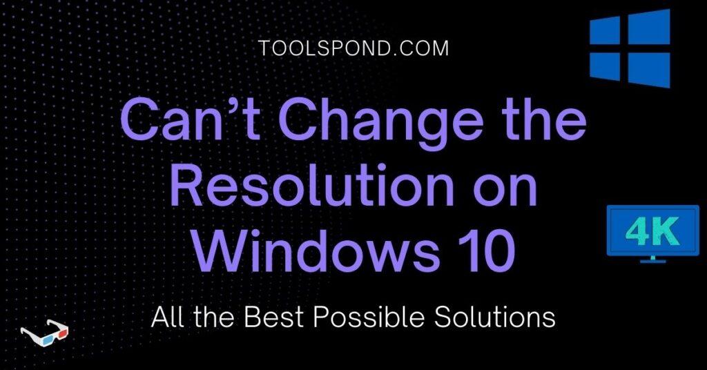 Resolution on Windows 10