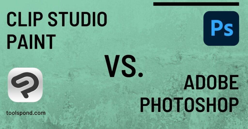 Clip Studio Paint vs Adobe Photoshop