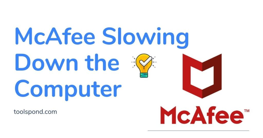 McAfee Slowing Down the Computer